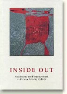 Inside Out: Modernism & Postmodernism in Chinese Literary Culture (Hardback)