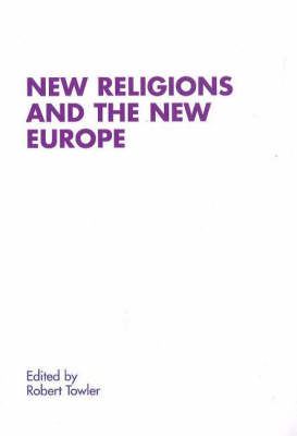 New Religions & the New Europe - Renner Studies on New Religions Series (Paperback)