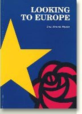 Looking to Europe: The EC Policies of the British Labour Party & the Danish SDP (Paperback)