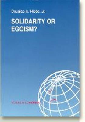 Solidarity or Egoism?: The Economics of Sociotropic & Egocentric Influences on Political Behaviour -- Denmark in International & Theoretical Perspective - Voters in Scandinavia Series (Paperback)