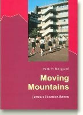 Moving Mountains: Japanese Education Reform - Acta Jutlandica Series (Paperback)