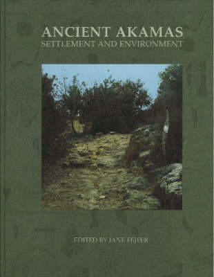 Ancient Akamas: Settlement and Environment Pt. 1 (Hardback)
