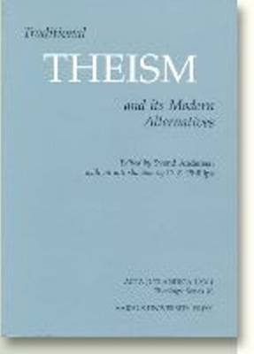 Traditional Theism & its Modern Alternatives - Acta Jutlandica Series (Paperback)
