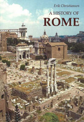 A History of Rome: From Town to Empire and from Empire to Town (Hardback)