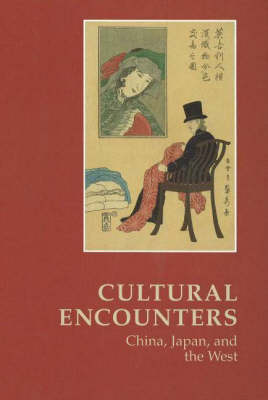 Cultural Encounters -- China, Japan & the West: Essays Commemorating 25 Years of East Asian Studies at the University of Aarhus (Hardback)