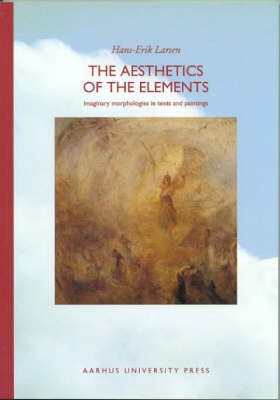 The Aesthetics of the Elements: Imaginary Morphologies in Texts and Paintings (Paperback)