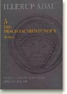Illerup Adal, Volumes 5-7: Die Prachtausrustning (Hardback)