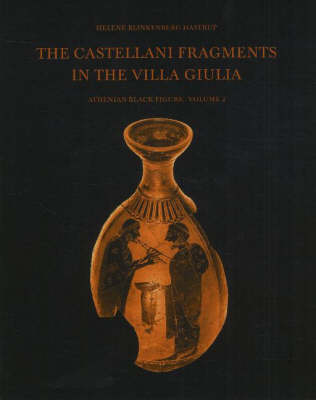 Castellani Fragments in the Villa Giulia: Athenian Black Figure (Paperback)