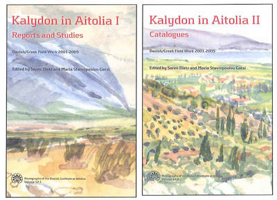 Kalydon in Aitolia I & II: Danish / Greek Field Work 2001-2005 (Hardback)