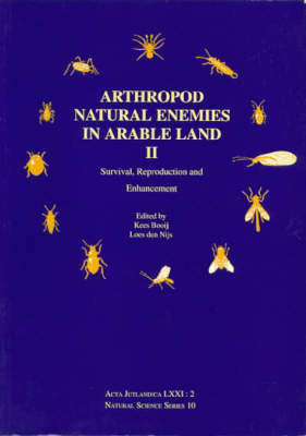 Arthropod Natural Enemies in Arable Land: v. 2: Survival, Reproduction and Enhancement - Acta Jutlandica S. (Paperback)