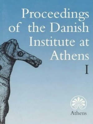 Proceedings of the Danish Institute at Athens: v. 1 - Danish Institute at Athens v. 1 (Paperback)