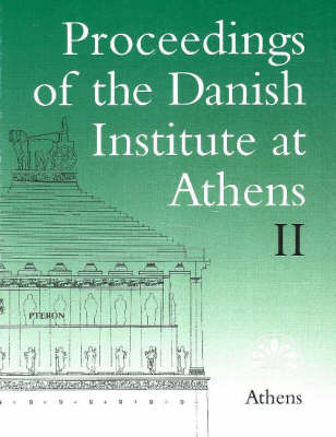 Proceedings of the Danish Institute at Athens: Volume 2 (Paperback)
