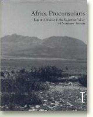 Africa Proconsularis: v. 1-2: Regional Studies in the Segermes Valley of Northern Tunisia (Hardback)