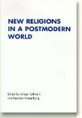 New Religions in a Postmodern World - Renner Studies on New Religions Series (Paperback)