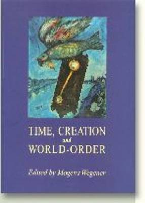 Time Creation & World Order (Paperback)