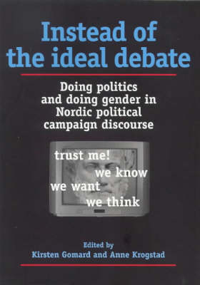 Instead of the Ideal Debate: Doing Politics and Doing Gender (Paperback)