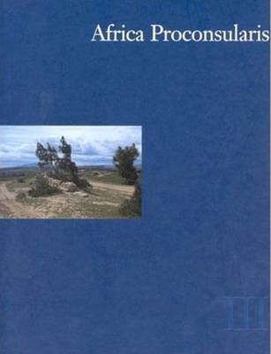 Africa Proconsularis: Regional Studies in the Segermes Valley of Northern Tunisia -- Historical Conclusions Volume 3 (Hardback)