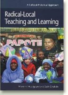 Radical-Local Teaching & Learning (Paperback)