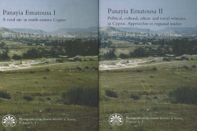 Panayia Ematousa: Rural Site in South-Eastern Cyprus v. 1: A Rural Site in South-Eastern Cyprus / Political, Cultural, Ethnic & Social Relations in Cyprus -- Approaches to Regional Studies (Paperback)