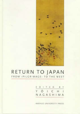 Return to Japan: From Pilgrimage to the West (Hardback)