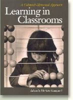 Learning in Classrooms: A Cultural-historical Approach - Acta Jutlandica Series (Paperback)