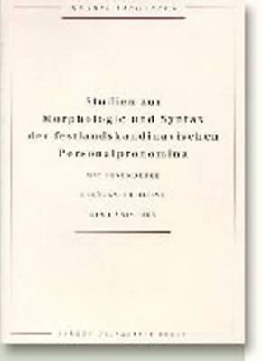 Studien Zur Morphologie Und Syntax Der Festlandskandinavischen: Mit Besonderer Berucksichtigung Des Danischen - Acta Jutlandica Series (Paperback)