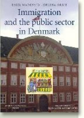 Immigration & the Public Sector in Denmark (Paperback)