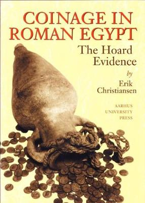 Coinage in Roman Egypt: The Hoard Evidence (Paperback)