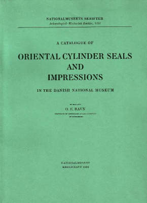 Oriental Cylinder Seals and Impressions: A Catalogue of Oriental Cylinder Seals and Impressions in the Danish National Museum (Paperback)