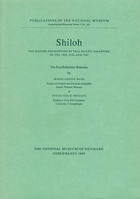 Shiloh -- The Pre-Hellenistic Remains: The Danish Excavations at Tall Sailun, Palestine in 1926, 1929, 1932 & 1963 (Paperback)