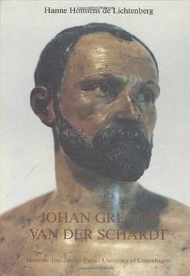 Johan Gregor Van Der Schardt: Bildhauer Bei Kaiser Maximilian II. Am Deanischen Hof, und Bei Tycho Brahe (Hardback)