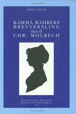 Kamma Rahbeks Brevveksling Med Chr. Molbech (Paperback)