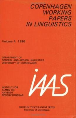 Copenhagen Working Papers in Linguistics: v.4, 1996 (Paperback)