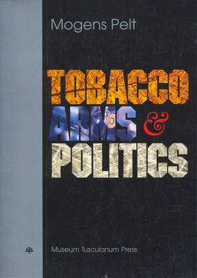 Tobacco, Arms and Politics - Greece and Germany from World Crisis to World War, 1929-1941 (Paperback)