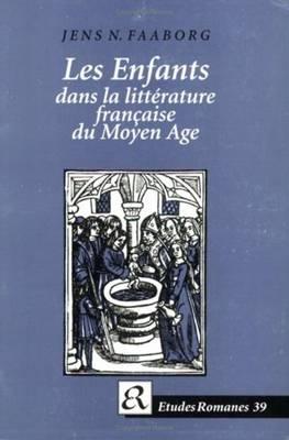 Les Enfants dans la litterature francaise du Moyen Age (Paperback)