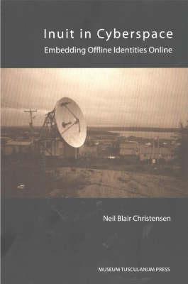 Inuit in Cyberspace: Embedding Offline Identities Online (Paperback)