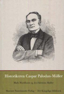 Historikeren Caspar Paludan-Muller (Paperback)