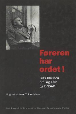 Foreren har Ordet!.: Frits Clausen om sig selv og DNSAP (Paperback)
