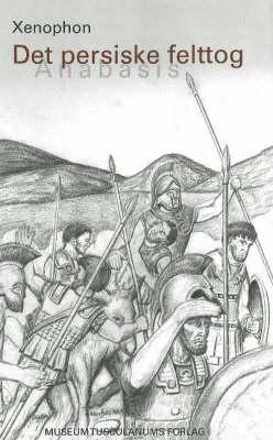 Det persiske felttog: Anabasis (Paperback)