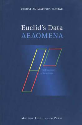 "Euclid's ""Data"": The Importance of Being Given - Acta Historica Scientiarum Naturalum et Medicinalium (Hardback)"