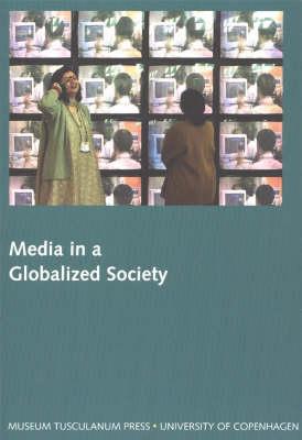 Media in a Globalized Society (Paperback)