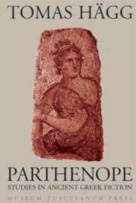 Parthenope - Studies in Ancient Greek Fiction (Hardback)