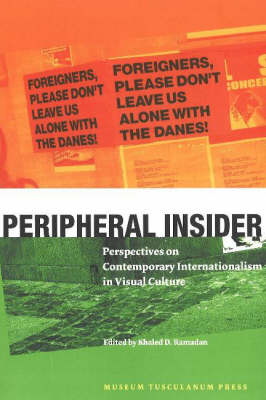 Peripheral Insider: Perspectives on Contemporary Internationalism in Visual Culture (Paperback)
