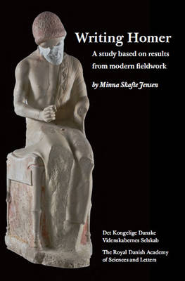 Writing Homer: A Study Based on Results from Modern Fieldwork (Paperback)
