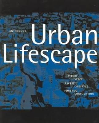 Urban Lifescape: Space, Lifestyle, Consumption (Paperback)