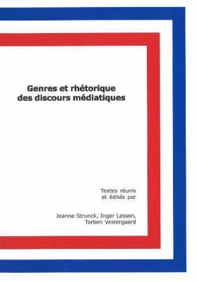 Genres et Rhetorique des Discours Mediatiques (Paperback)