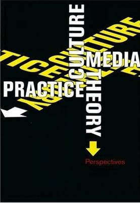 Culture, Media, Theory, Practice: Perspectives (Hardback)