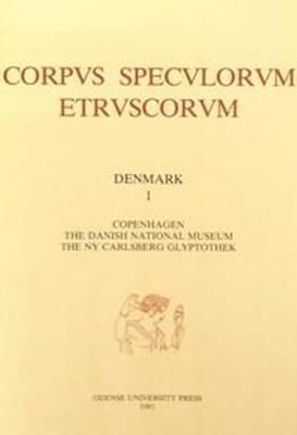 Corpus Speculorum Etruscorum: Copenhagen, the Danish National Museum, the Ny Carlsberg Glyptothek v. 1 (Hardback)