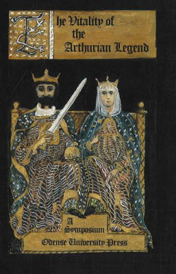 Vitality of the Arthurian Legend: A Symposium (Paperback)