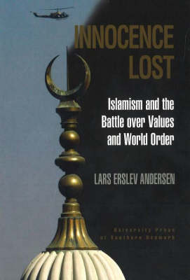 Innocence Lost: Islamism and the Battle Over Values and World Order (Paperback)